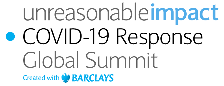 The Unreasonable Impact COVID-19 Response Global Summit, created with Barclays